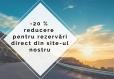 -20 % Reducere pentru rezervări direct din site-ul nostru-Brasov